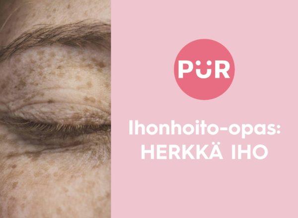 PUR Ihonhoito-opas: Herkkä iho