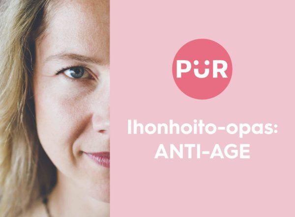 PUR Ihonhoito-opas: Anti-age